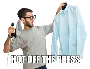 Ironing - Hot off the Press
