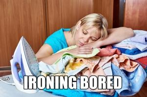 Ironing bored