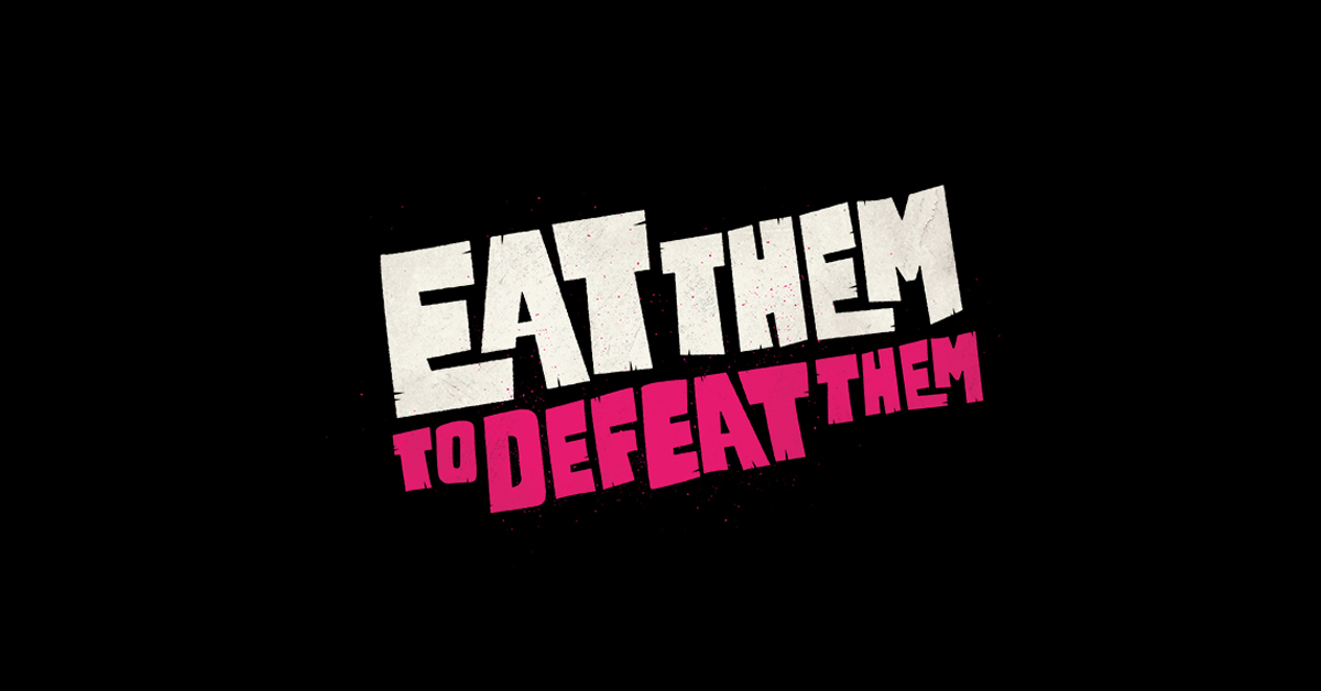We're proud to have joined the Eat Them To Defeat Them battle!