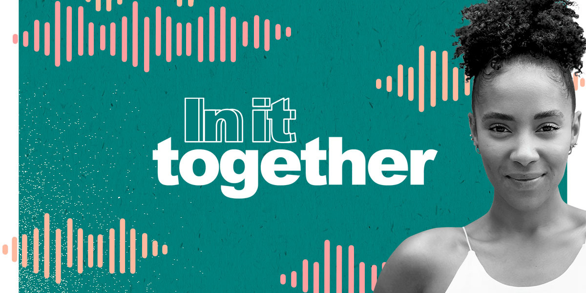 Tune in to our brand new 'In it together' podcast!